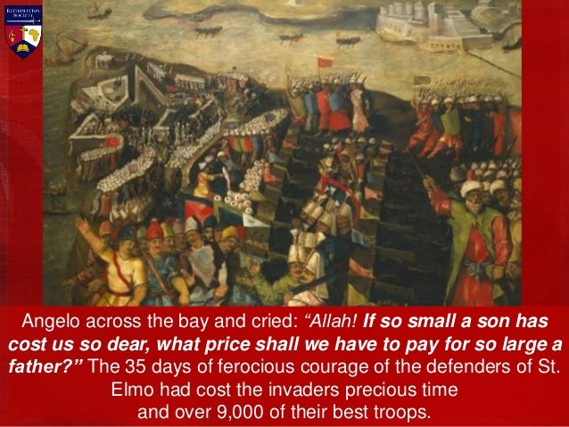 The Algerian troops stormed the walls of St. Michael from the landward side, while the Turks landed troops to storm the se...