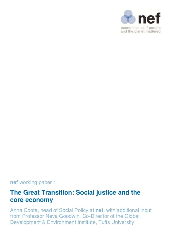 nef working paper 1The Great Transition: Social justice and thecore economyAnna Coote, head of Social Policy at nef, wit...