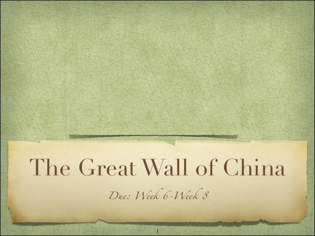 The Great Wall of China       Due: Week 6-Week 8               !1
