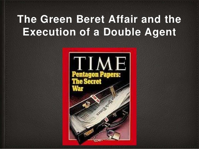 The Green Beret Affair and the Execution of a Double Agent