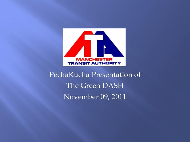 PechaKucha Presentation of The Green DASH November 09, 2011