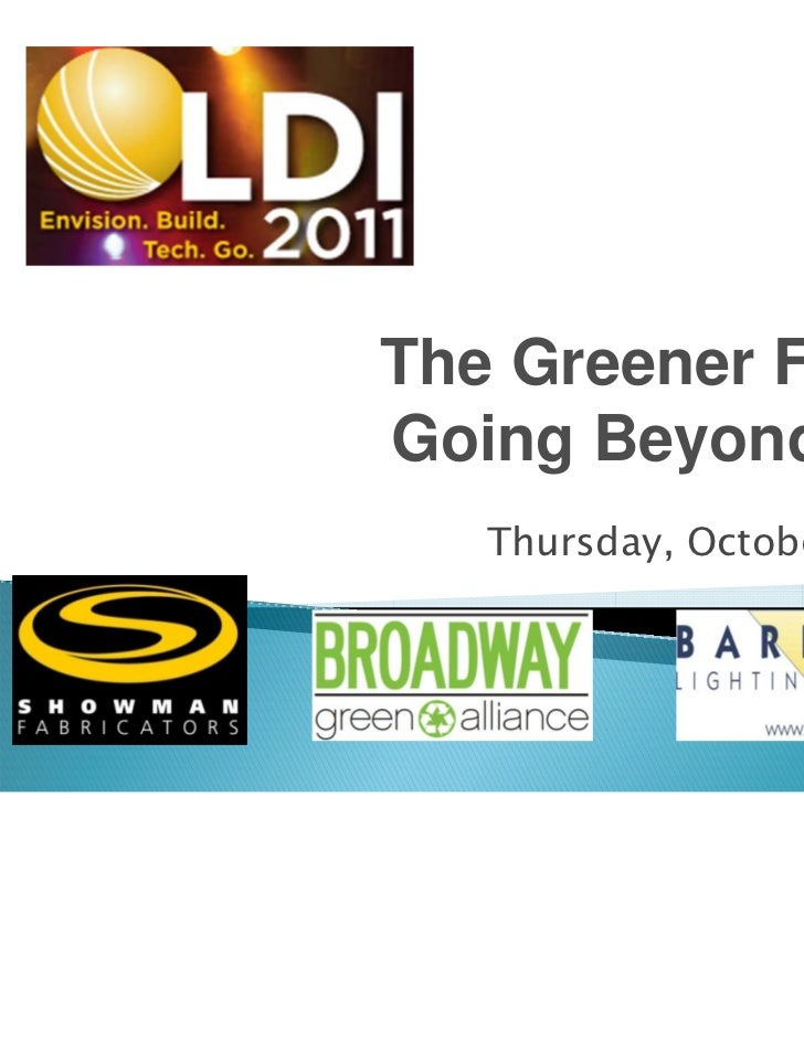 The Greener Facility:Going Beyond LEED   Thursday, October 27, 2011
