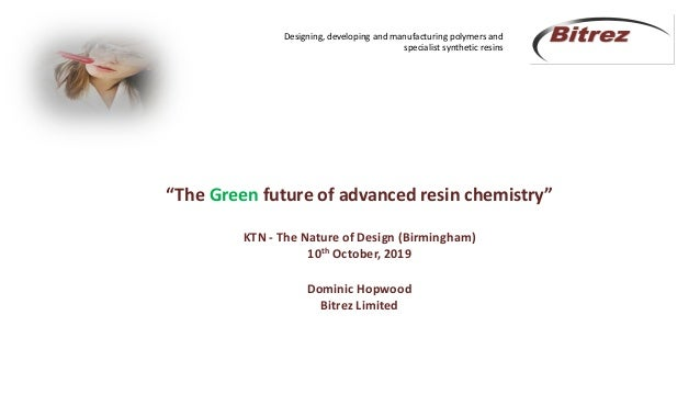 """Designing, developing and manufacturing polymers and specialist synthetic resins """"The Green future of advanced resin chemi..."""