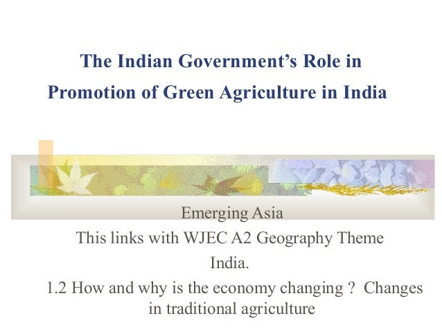 The Indian Government's Role in Promotion of Green Agriculture in India Emerging Asia This links with WJEC A2 Geography Th...