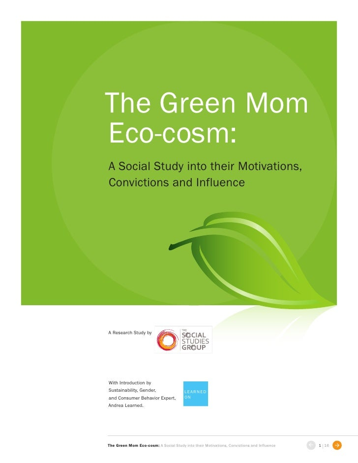 The Green MomEco-cosm:A Social Study into their Motivations,Convictions and InfluenceA Research Study byWith Introduction ...