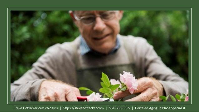 Steve Hoffacker CAPS CEAC SHSS   https://stevehoffacker.com   561-685-5555   Certified Aging In Place Specialist