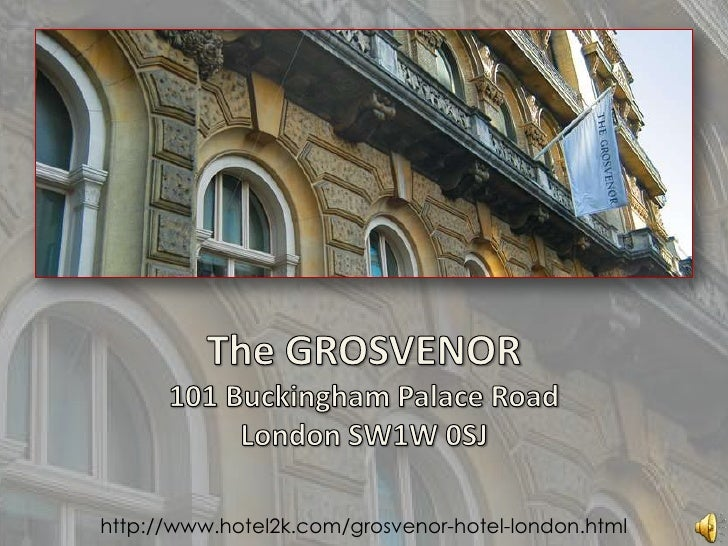 The GROSVENOR101 Buckingham Palace RoadLondon SW1W 0SJ<br />http://www.hotel2k.com/grosvenor-hotel-london.html<br />