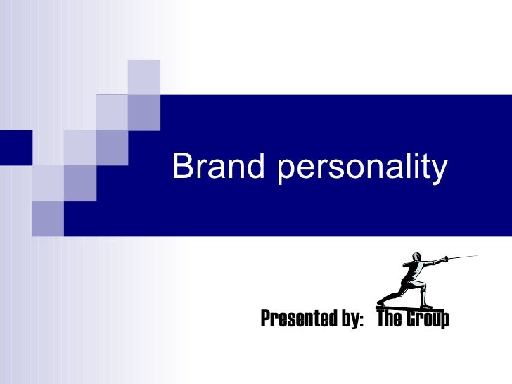 Brand personality Presented by:  The Group