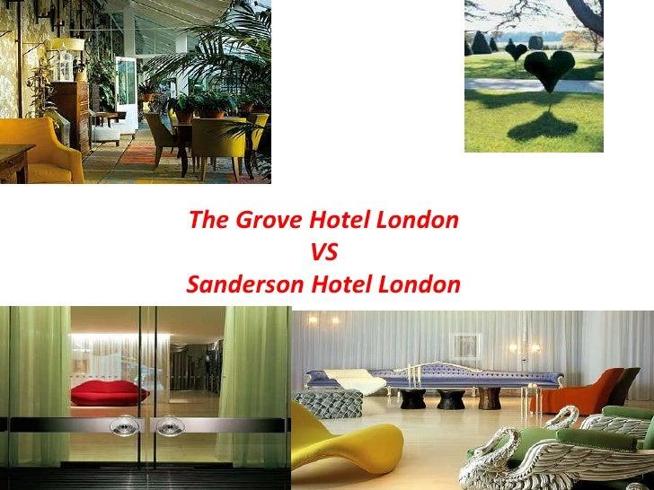 The Grove Hotel LondonVS SandersonHotel London<br />