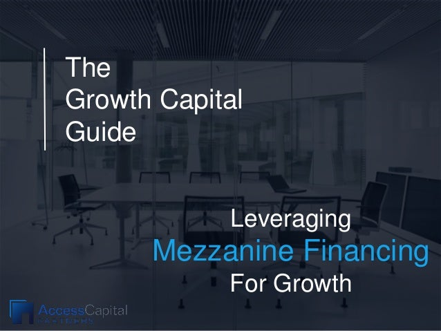 The Growth Capital Guide Leveraging Mezzanine Financing For Growth