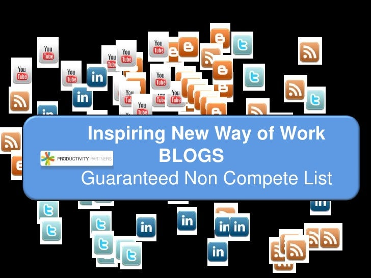 Inspiring New Way of Work BLOGS<br />      Guaranteed Non Compete List<br />