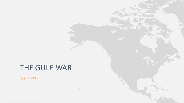 THE GULF WAR 1990 - 1991
