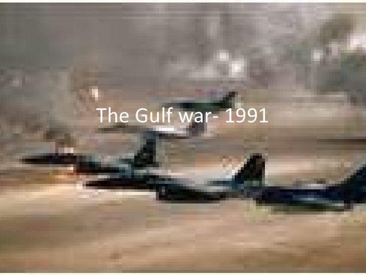The Gulf war- 1991<br />