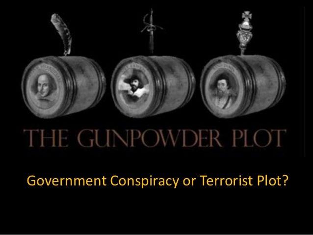 Government Conspiracy or Terrorist Plot?