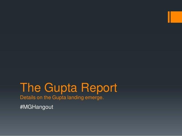 The Gupta ReportDetails on the Gupta landing emerge.#MGHangout