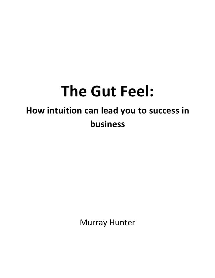 The Gut Feel:How intuition can lead you to success in               business             Murray Hunter
