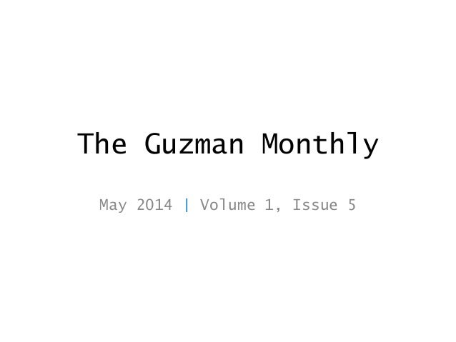 The Guzman Monthly May 2014 | Volume 1, Issue 5