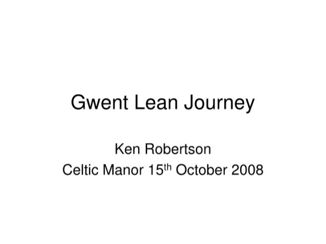 The Gwent Lean Journey - Progress and Lessons