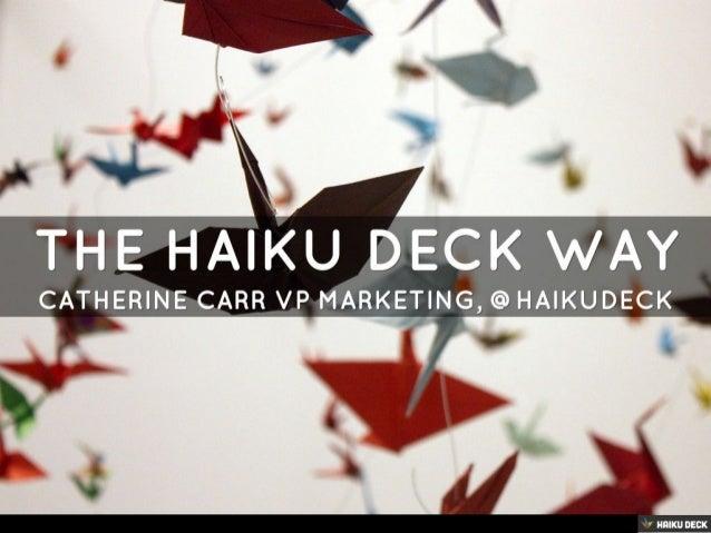 The Haiku Deck Way