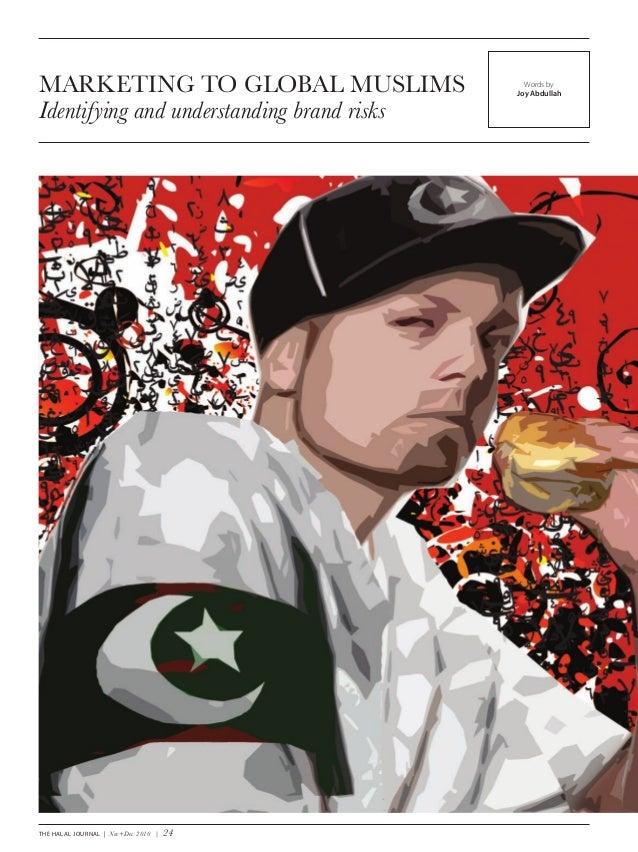 The Halal Journal   Nov+Dec 2010   24 Words by Joy AbdullahMARKETING TO GLOBAL MUSLIMS Identifying and understanding brand...