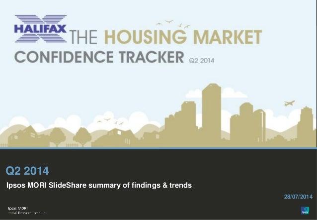 © Ipsos MORI Paste co- brand logo here Ipsos MORI SlideShare summary of findings & trends 28/07/2014 Q2 2014