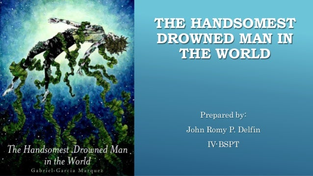 essay on the handsomest drowned man in the world