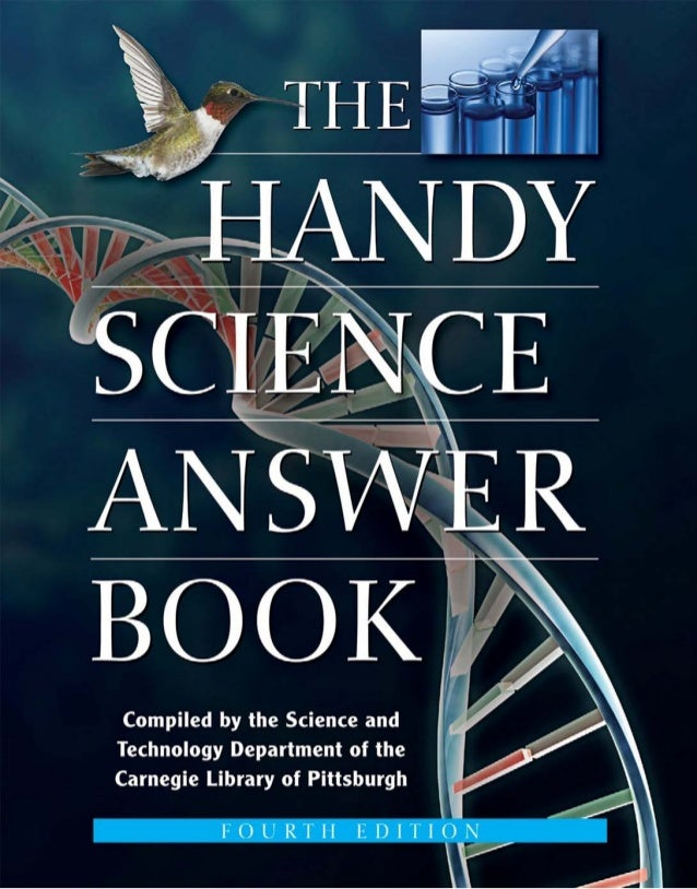 Handy Science  2/16/11  11:26 AM  Page i  THE  HANDY SCIENCE ANSWER BOOK