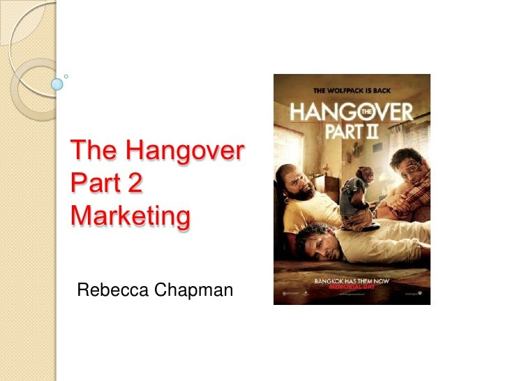 The Hangover Part 2 Marketing<br />Rebecca Chapman<br />