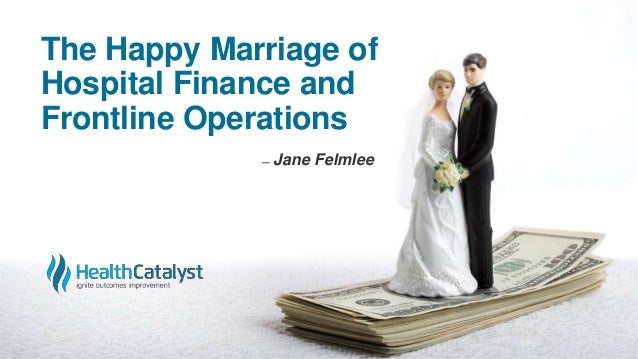 The Happy Marriage of Hospital Finance and Frontline Operations ̶ Jane Felmlee