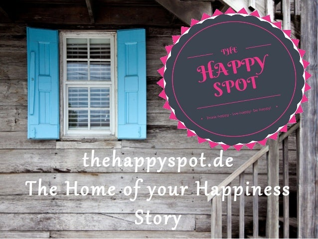 thehappyspot.de The Home of your Happiness Story