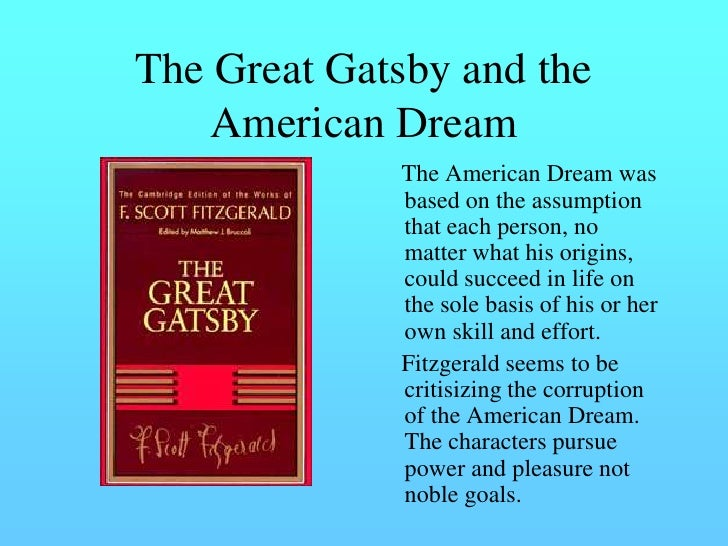 a literary analysis of the american dream in the great gatsby Symbols in the great gatsby by frederick millett american literature that the material aspects of the american dream are revealed.