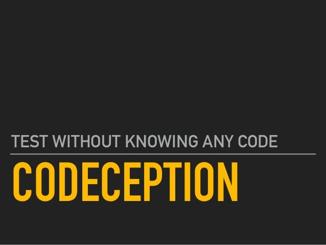 CODECEPTION TEST WITHOUT KNOWING ANY CODE