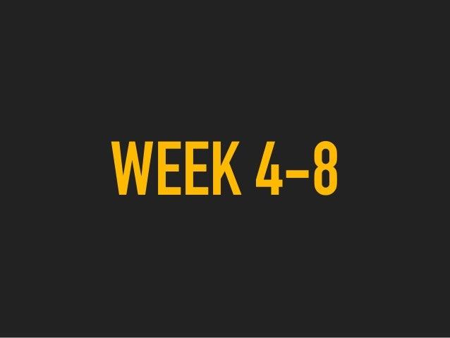 WEEK 4-8