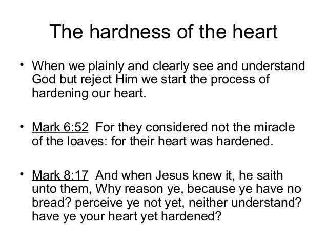 The hardening of the heart