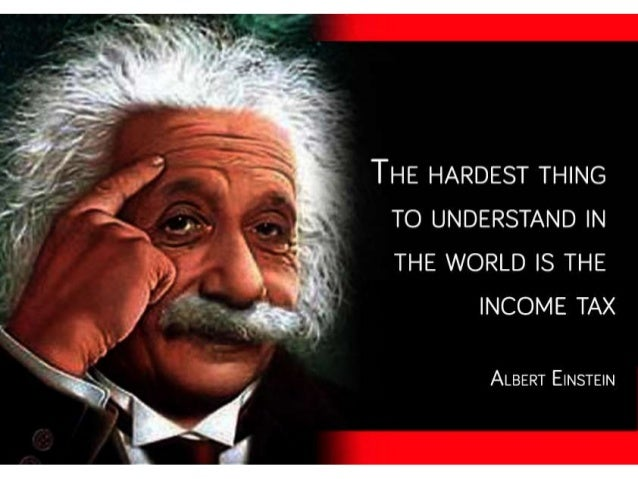 Albert Einstein: The Hardest Thing to Understand in the World is the Income Tax
