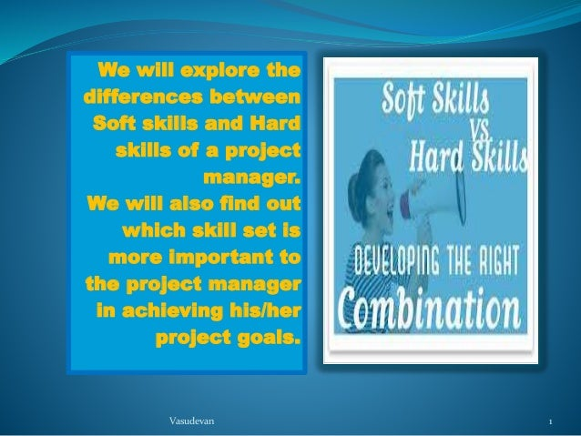 soft skills and hard skills the differences Top 5 soft skills while hard skills may get your foot in the door, soft skills will keep you there when people talk about being great communicators, or having good time-management, they're .