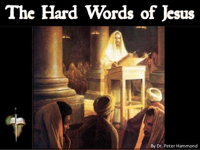 The Hard Words of Jesus By Dr. Peter Hammond