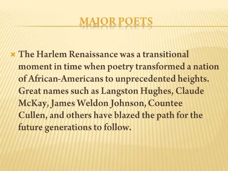 poetrys influences on the harlem renaissance essay Langston hughes' role in the harlem renaissance langston hughes (1902-1967) was born in joplin, missouri and educated at lincoln university in pennsylvania he published his first poem, the negro speaks of rivers, in crisis magazine in 1921 and studied at columbia university from 1921 to 1922.