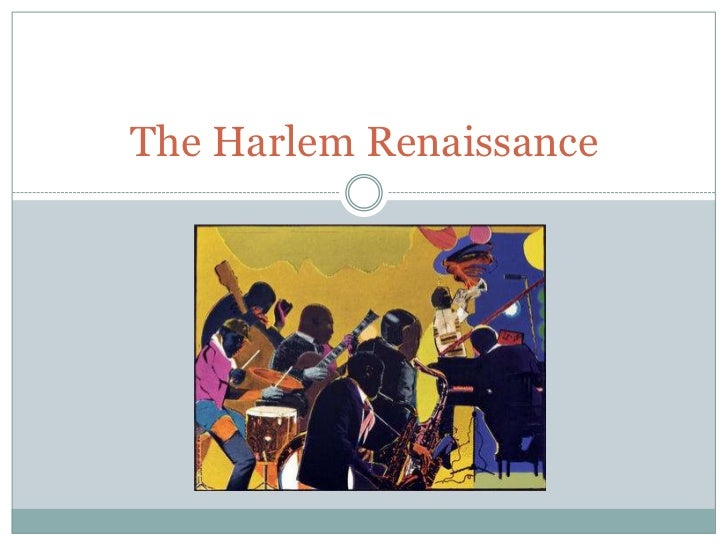 The Harlem Renaissance<br />