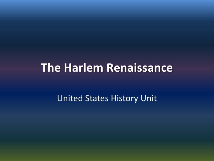 The Harlem Renaissance<br />United States History Unit<br />
