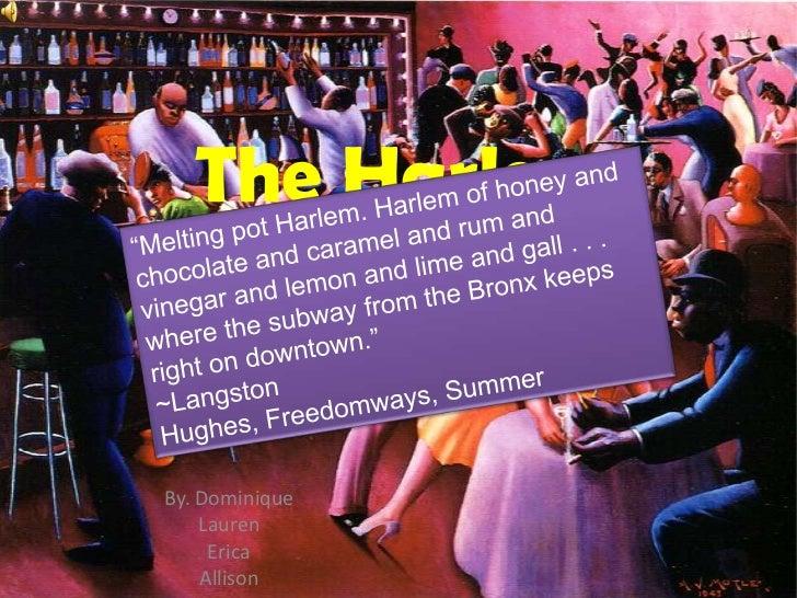 The Harlem  RenaissanceBy. Dominique    Lauren     Erica    Allison
