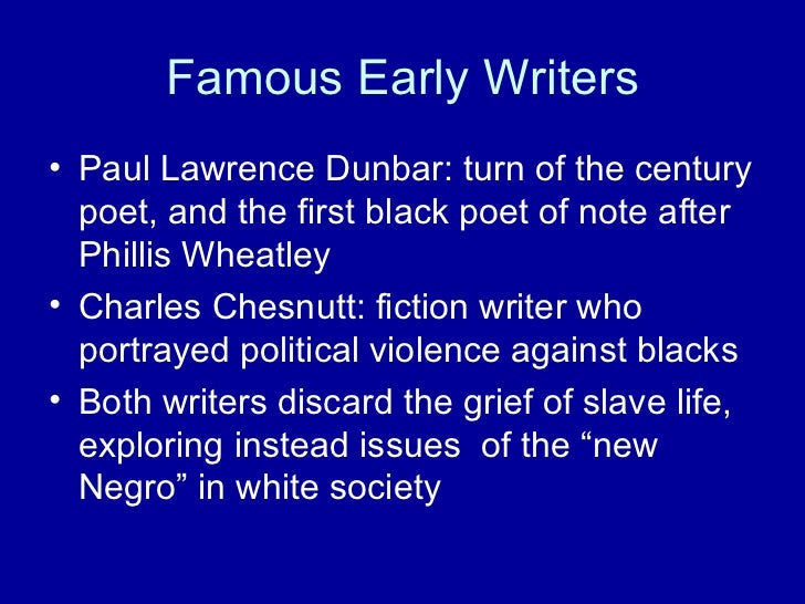 the life and contributions of paul lawrence dunbar as a writer Paul laurence dunbar:  although dunbar had a life of  also awarded with a 10 cent stamp for his contributions to literature dunbar's list of honors.