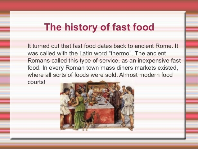 fast food a history The history of fast food - restaurants have been around in some form for most of human civilization, but they usually catered to travelers learn how that changed over the years.