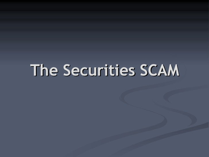 The Securities SCAM