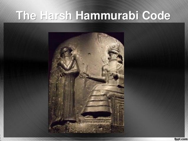 The Harsh Hammurabi Code