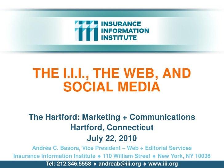 THE I.I.I., THE WEB, AND            SOCIAL MEDIA       The Hartford: Marketing + Communications                Hartford, C...