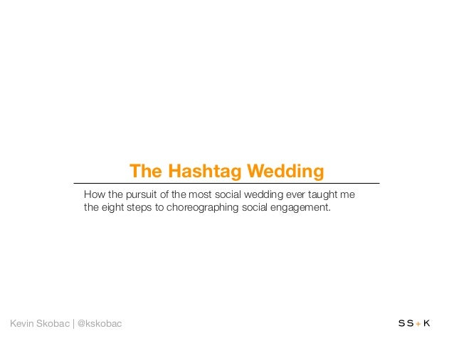 The Hashtag Wedding               How the pursuit of the most social wedding ever taught me               the eight steps ...