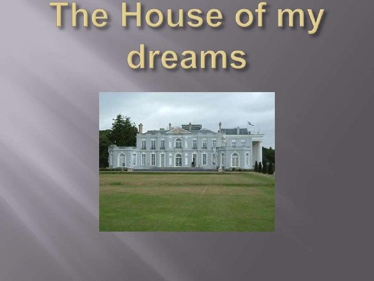 The hause of my dreams edu
