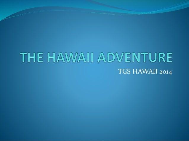 TGS HAWAII 2014