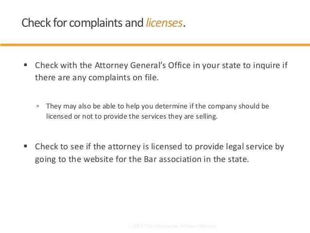  Check with the Attorney General's Office in your state to inquire if there are any complaints on file.  They may also b...
